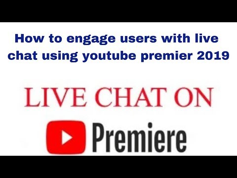 How to engage users with live chat using youtube premier 2019
