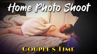 Couples Time | Home Boudoir Photo Shoot | Learn How To Do It Yourself