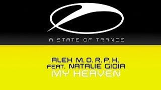 Alex M.O.R.P.H. feat Natalie Gioia - My Heaven (Original Mix)