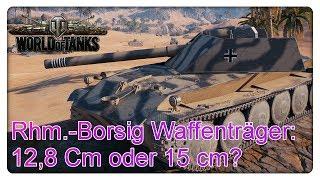 Rhm.-Borsig Waffenträger: 12,8 Cm oder 15 cm?