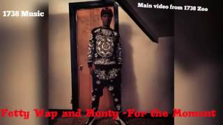 Fetty Wap And Monty - For the Moment