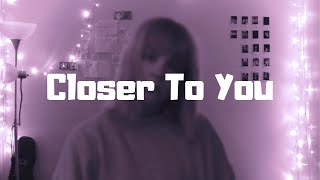 Closer To You   Clairo (cover)