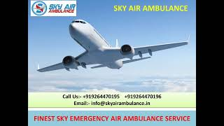 Quick Medical Support by Sky Air Ambulance Service in Bhubaneswar
