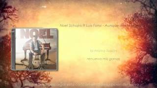 NOEL SCHAJRIS FT LUIS FONSI -- AUNQUE DUELA ACEPTARLO letras