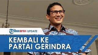 Sandiaga Uno Kembali ke Gerindra: Akan Membawa Manfaat untuk Seluruh Masyarakat