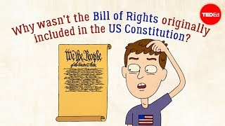 Why wasn't the Bill of Rights originally in the US Constitution? – James Coll