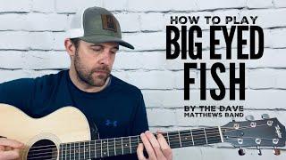 Big Eyed Fish-Guitar Tutorial-Dave Matthews Band