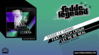 Fedde Le Grand - Let Me Be Real // Extended Version