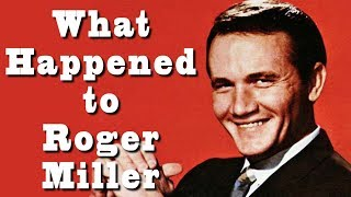 What Happened To ROGER MILLER