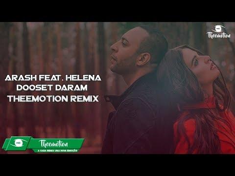 Arash feat. Helena - Dooset Daram (Theemotion Remix)