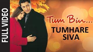 Tumhare Siva (Full Video) | Tum Bin | Himanshu Malik