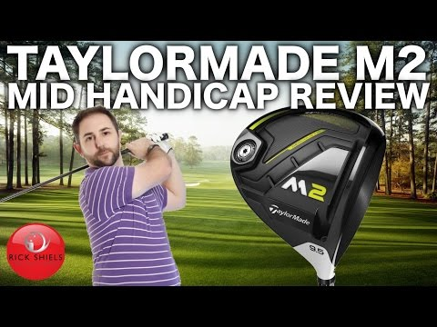 TAYLORMADE M2 2017 DRIVER – MID HANDICAP REVIEW