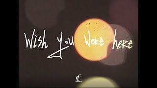 CL - Wish You Were Here - Official Video