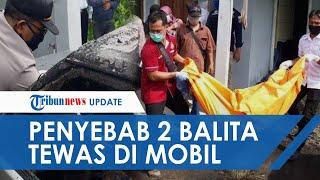 TERUNGKAP Penyebab 2 Balita di Pasuruan Tewas Terpanggang di Dalam Mobil, Ada Unsur Kelalaian