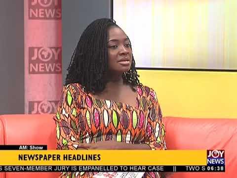 AM Show Newspaper Headlines on JoyNews (26-4-18)