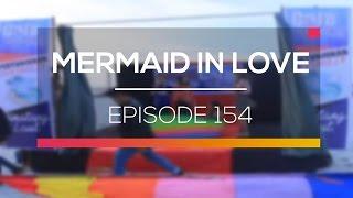 Mermaid In Love    Episode 154