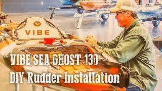 Vibe Kayaks Sea Ghost 130 DIY Rudder Install