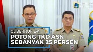 Gubernur DKI Pangkas Tunjangan ASN untuk Penanganan Covid-19, Anies: Tetap Nomor Satu Masyarakat