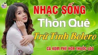 lk-nhac-song-thon-que-tru-tinh-bolero-disco-2019-phe-hon-thuoc-lao-lien-khuc-nhac-song-thon-que
