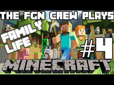 Minecraft Walkthrough The Fgn Crew Plays Family Life