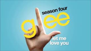 Let Me Love You | Glee [HD FULL STUDIO]