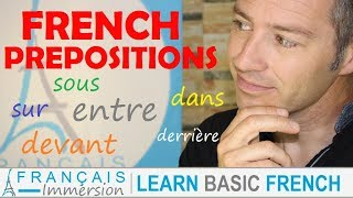 French PREPOSITIONS - Les Prépositions + FUN! (Learn Basic French With Funny French Lessons)