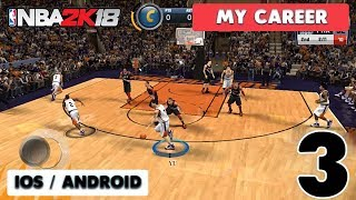 NBA 2K18 - Android / iOS GAMEPLAY ( MY CAREER ) - PART 3