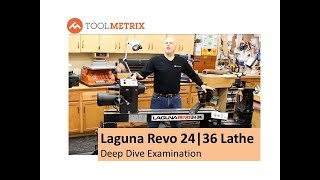 "Laguna Revo 24|36 Lathe ""Deep Dive Examination"" by ToolMetrix"