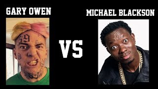 Gary Owen Vs Michael Blackson