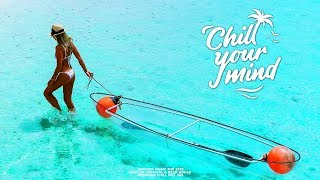 Summer Mix 2019    Best Of Tropical & Deep House Sessions Chill Out Mix by ChillYourMind