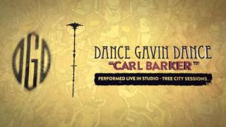 Dance Gavin Dance - Carl Barker (Tree City Sessions)