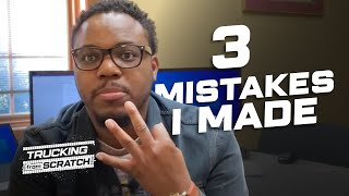 3 Mistakes I Made When I Started My Trucking Business