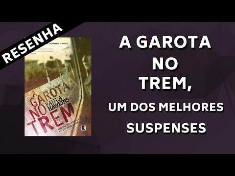 A GAROTA NO TREM, UM DOS MELHORES SUSPENSES | Share Your Books