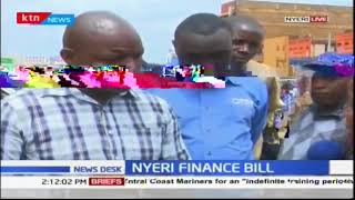 Nyeri County traders voice concerns over Finance Bill