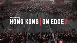 Special Report: Hong Kong On Edge 2