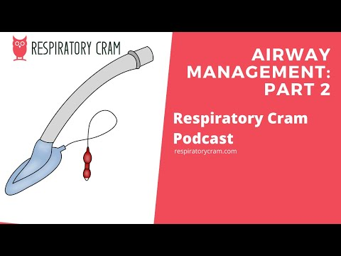 Airway Management for Respiratory Therapists: Part 2