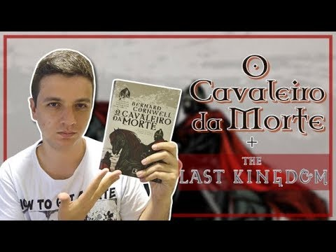 O CAVALEIRO DA MORTE + THE  LAST KINGDOM (Série) - Bernard Cornwell | #Iago