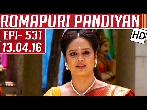 Romapuri-Pandiyan-Epi-531-Tamil-TV-Serial-12-04-2016-Kalaignar-TV