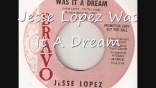 Jesse Lopez Was It A Dream