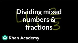 Dividing Mixed Numbers and Fractions