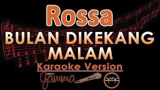 Rossa - Bulan Dikekang Malam (Karaoke Lirik Tanpa Vokal)
