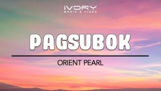 Orient Pearl - Pagsubok (Official Lyric Video)