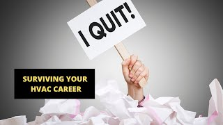 I QUIT! HOW TO SURVIVE IN YOUR HVAC CAREER