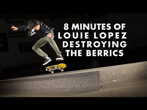8 Minutes Of Louie Lopez Destroying The Berrics