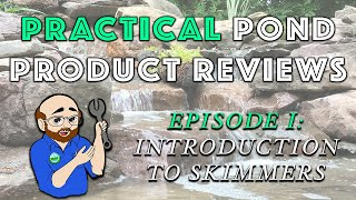 Practical Pond Product Reviews: Ep 1 - Introduction to Skimmers