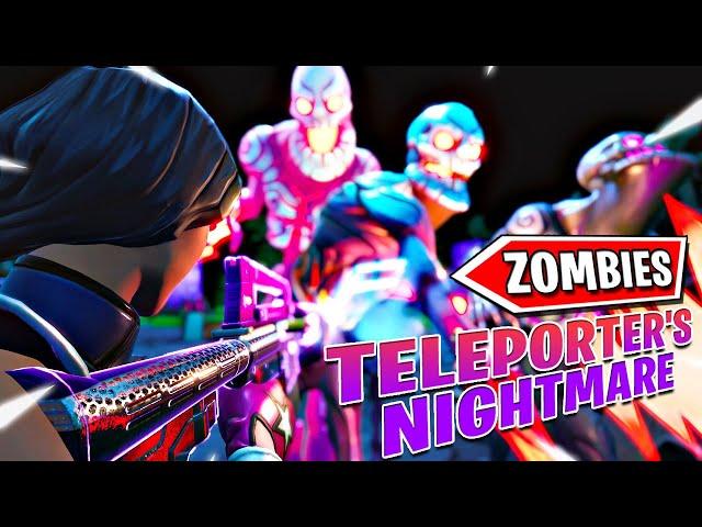 ZOMBIES TELEPORTER'S NIGHTMARE