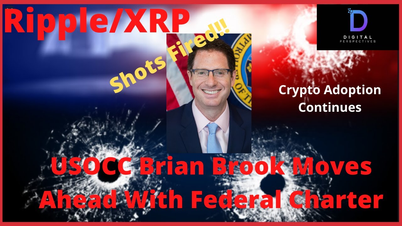 Ripple/XRP-Shots Fired Brian Brooks Moving Ahead With Fedral Banking Charter