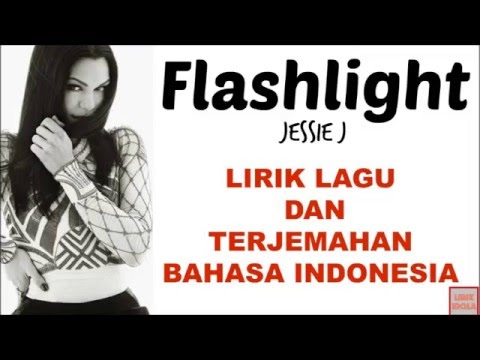 FLASHLIGHT - JESSIE J (COVER VERSION) | LIRIK LAGU DAN TERJEMAHAN BAHASA INDONESIA Mp3