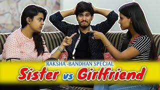 SISTER vs GIRLFRIEND - Raksha Bandhan Special    The Adult Society