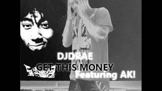 Dj Drae - Get this money ft Ak